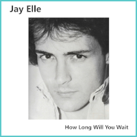 Jay Elle - How Long Will You Wait