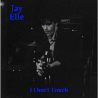 Jay Elle - I Don't Touch