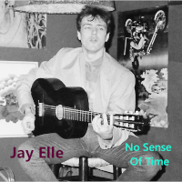 Jay Elle - No Sense Of Time
