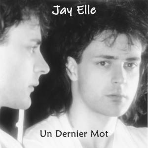 Jay Elle Un Dernier Mot Cover