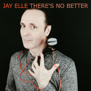 There's No Better Jay Elle